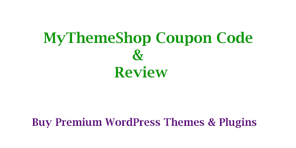 mythemeshop coupon and review